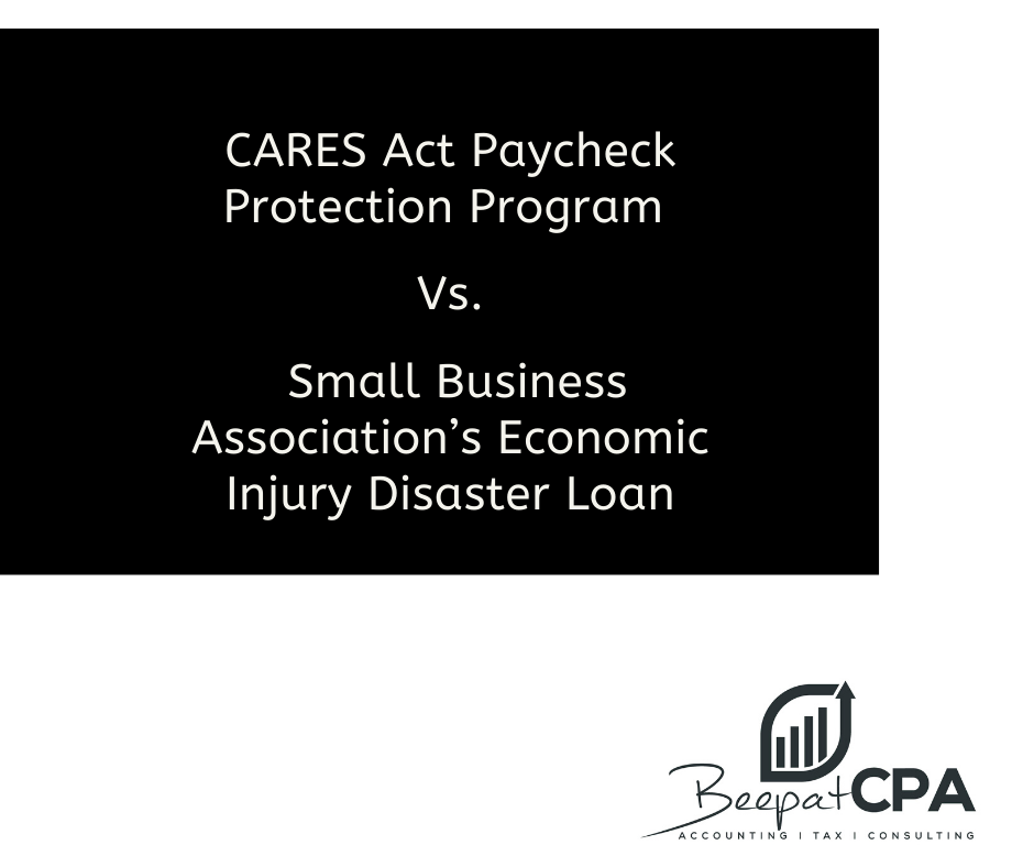 CARES Act Paycheck Protection Program Vs. Small Business Association's Economic Injury Disaster Loan