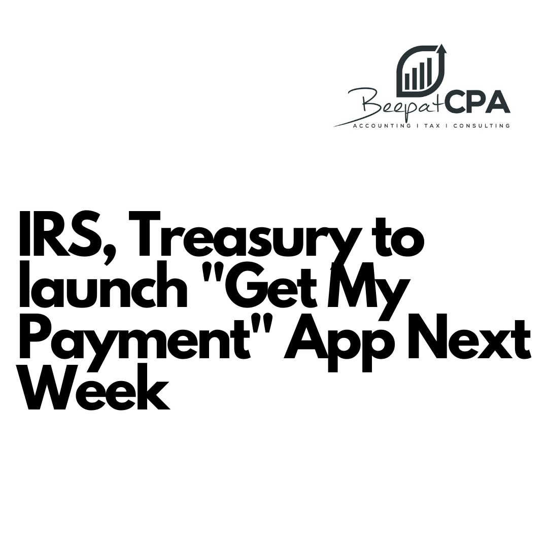 "IRS, Treasury to launch ""Get My Payment"" App Next Week"